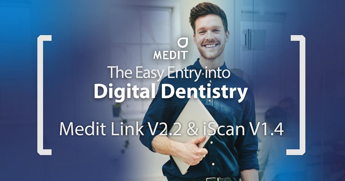 Release of Medit Link V2.2 and iScan V1.4
